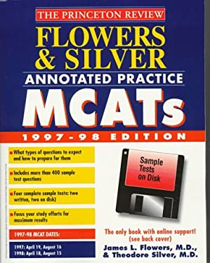Flowers & Silver Annotated Practice MCAT W/Sample Tests on Disk, 1997-98 9780679778530