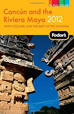 Fodor's Cancun and the Riviera Maya: With Cozumel and the Best of the Yucatan 9780679009641