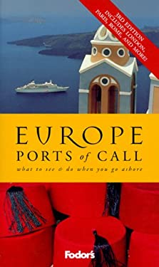 Fodor's Europe Ports of Call, 3rd Edition: What to See & Do When You Go Ashore 9780679003489
