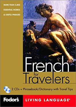 Fodor's French for Travelers, 1st Edition (CD Package): More Than 3,800 Essential Words and Useful Phrases [With CD] 9780676904796
