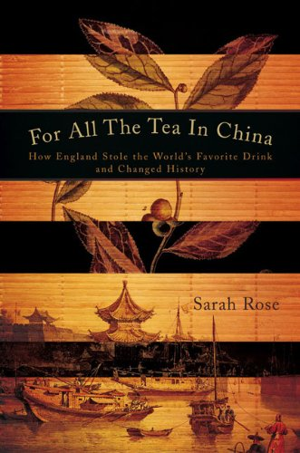 For All the Tea in China: How England Stole the World's Favorite Drink and Changed History 9780670021529