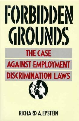 Forbidden Grounds: The Case Against Employment Discrimination Laws, 9780674308084