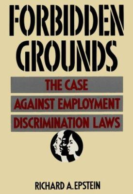 Forbidden Grounds: The Case Against Employment Discrimination Laws 9780674308091