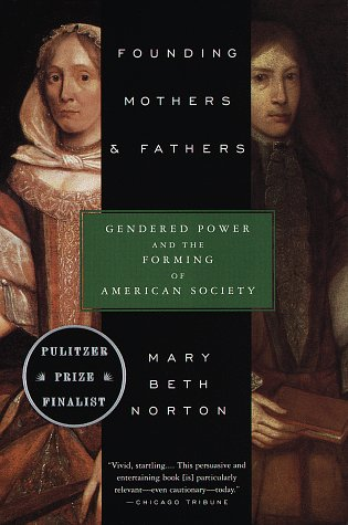 Founding Mothers & Fathers: Gendered Power and the Forming of American Society 9780679749776