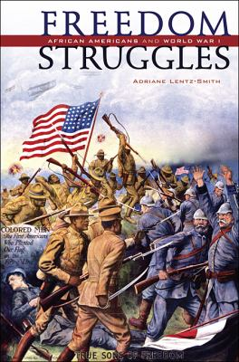 Freedom Struggles: African Americans and World War I 9780674035928