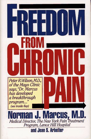 Freedom from Chronic Pain: The Breakthrough Method of Pain Relief Based on the New York Pain Treatment Prog 9780671798925