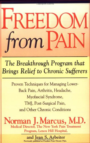 Freedom from Pain: The Breakthrough Method of Pain Relief Based on the New York Pain Treatment Program at Lenox Hill Hospital 9780671511654