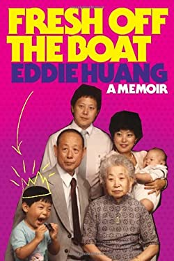 Fresh Off the Boat: A Memoir 9780679644880