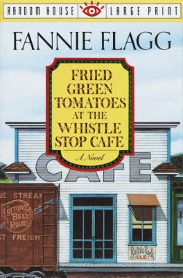Fried Green Tomatoes at the Whistle Stop Cafe 9780679744955