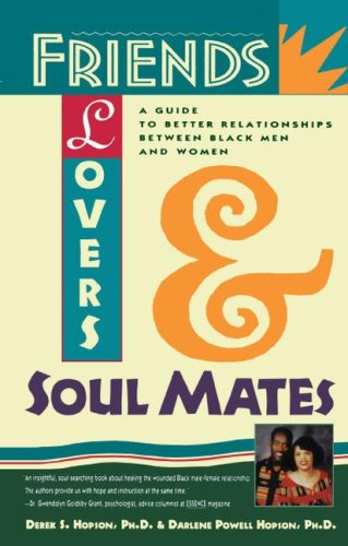 Friends, Lovers, and Soulmates: A Guide to Better Relationships Between Black Men and Women 9780671505615