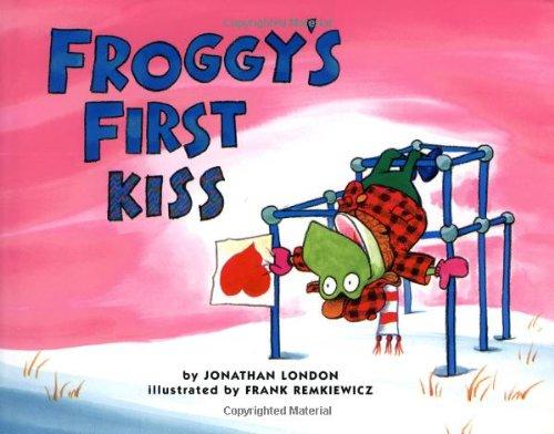 Froggy's First Kiss - London, Jonathan / Remkiewicz, Frank