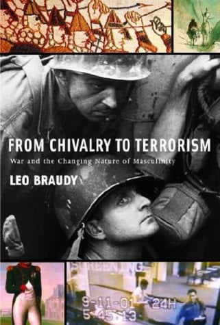 From Chivalry to Terrorism: War and the Changing Nature of Masculinity 9780679450351