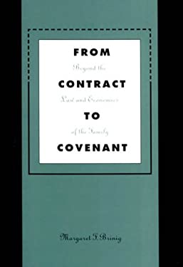 From Contract to Covenant: Beyond the Law and Economics of the Family 9780674002166