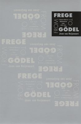 From Frege to G?del: A Source Book in Mathematical Logic, 1879-1931 9780674324497