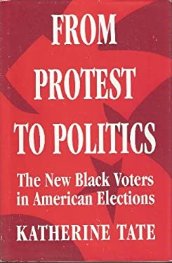 From Protest to Politics: The New Black Voters in American Elections 9780674325388
