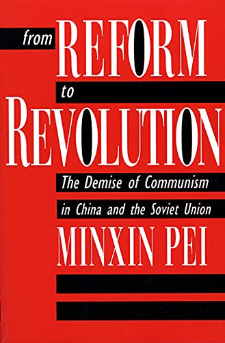 From Reform to Revolution: The Demise of Communism in China and the Soviet Union 9780674325647