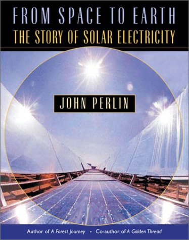 From Space to Earth: The Story of Solar Electricity 9780674010130