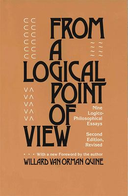 From a Logical Point of View: Nine Logico-Philosophical Essays, Second Revised Edition 9780674323513