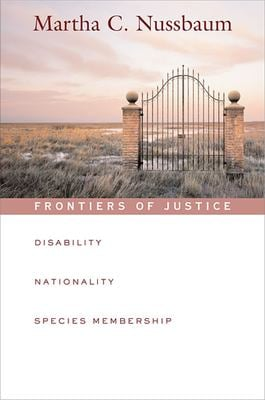 Frontiers of Justice: Disability, Nationality, Species Membership 9780674024106
