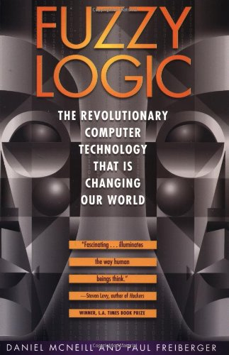 Fuzzy Logic: The Revolutionary Computer Technology That Is Changing Our World 9780671875350