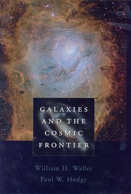 Galaxies and the Cosmic Frontier 9780674010796