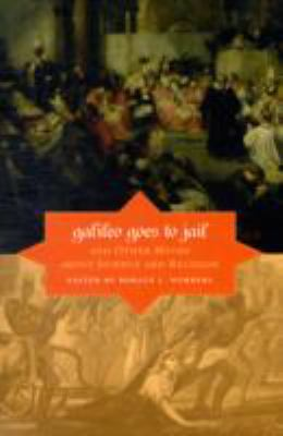 Galileo Goes to Jail: And Other Myths about Science and Religion 9780674033276