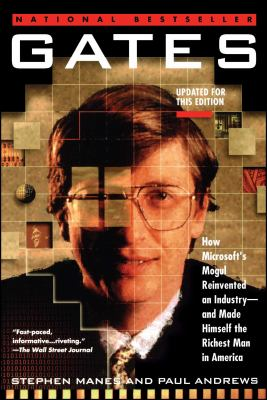 Gates: How Microsoft's Mogul Reinvented an Industry--And Made Himself the Richest Man in America 9780671880743