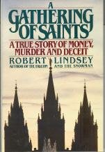 Gathering of Saints : A True Story of Money, Murder, and Deceit