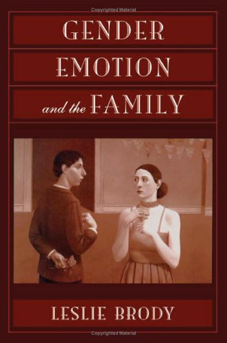 Gender, Emotion, and the Family 9780674005518