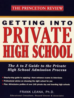 Getting Into Private School: The A-Z Guide to the Private High School Admissions Process