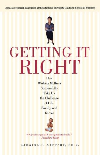 Getting It Right: How Working Mothers Successfully Take Up the Challenge of Life, Family, and Career 9780671041816