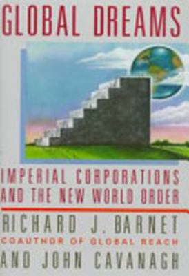 Global Dreams: Imperial Corporations and the New World Order 9780671633776