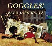 Goggles! - Keats, Ezra Jack