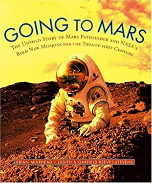 Going to Mars: The Stories of the People Behind NASA's Mars Missions Past, Present, and Future 9780671027964