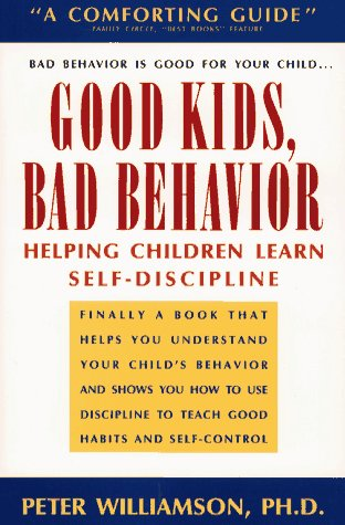 Good Kids, Bad Behavior: Helping Children Learn Self-Discipline 9780671748180
