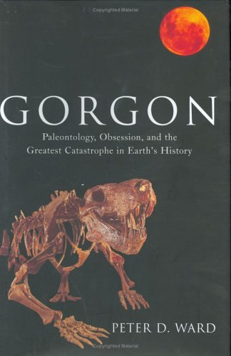 Gorgon: Paleontology, Obsession, and the Greatest Catastrophe in Earth's History 9780670030941
