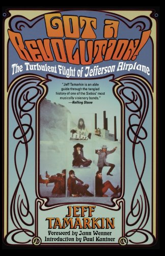 Got a Revolution!: The Turbulent Flight of Jefferson Airplane 9780671034047