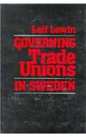 Governing Trade Unions in Sweden 9780674358751