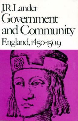 Government and Community: England, 1450-1509 9780674357945