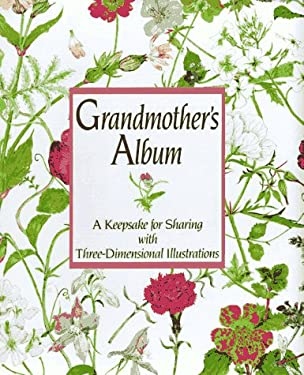 Grandmother's Album: 1a Keepsake for Sharing with Three-Dimensional Illustrations 9780670842209