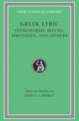 Greek Lyric, Volume III: Stesichorus, Ibycus, Simonides, and Others 9780674995253