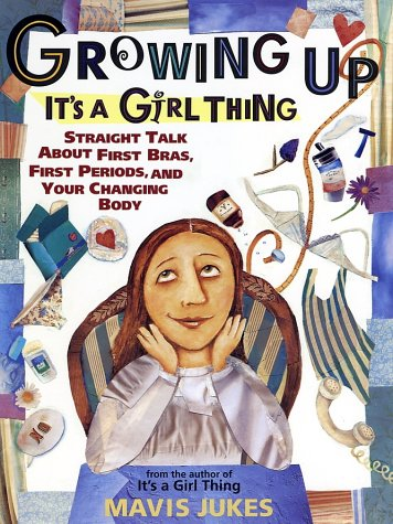Growing Up: It's a Girl Thing: Straight Talk about First Bras, First Periods, and Your Changing Body 9780679890270