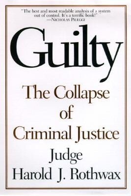 Guilty:: The Collapse of Criminal Justice 9780679438670