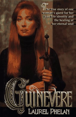 Guinevere: The True Story of One Woman's Quest for Her Past Life Identity and the Healing of Her Eternal Soul 9780671526115
