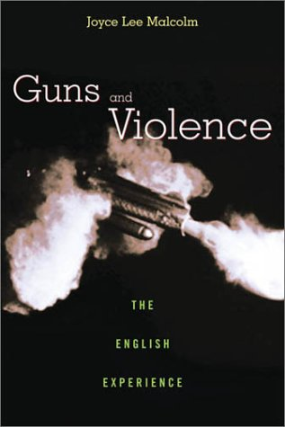Guns and Violence: The English Experience 9780674007536