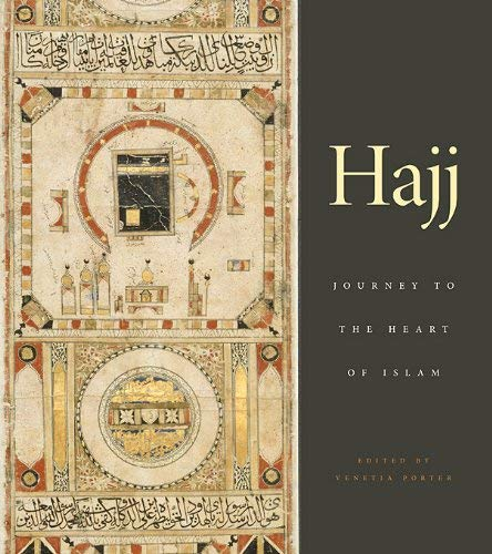 Hajj: Journey to the Heart of Islam 9780674062184