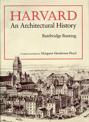 Harvard: An Architectural History 9780674372917