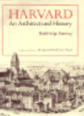 Harvard: An Architectural History, 9780674372900