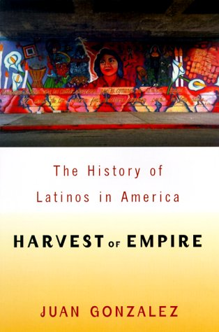 Harvest of Empire: A History of Latinos in America 9780670867202