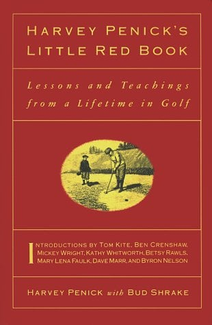 Harvey Penick's Little Red Book: Lessons and Teachings from a Lifetime in Golf 9780671759926